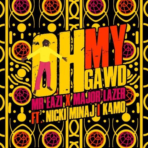 Mr Eazi, Major Lazer Oh My Gawd Nicki Minaj K4mo