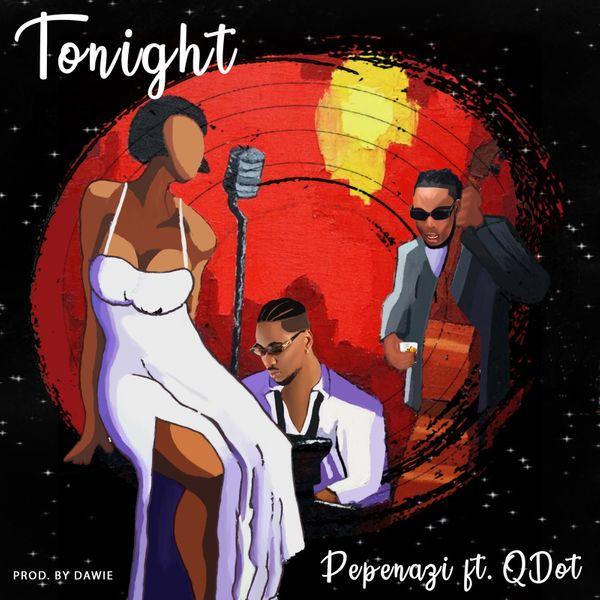 """Pepenazi – """"Tonight"""" ft. Qdot"""
