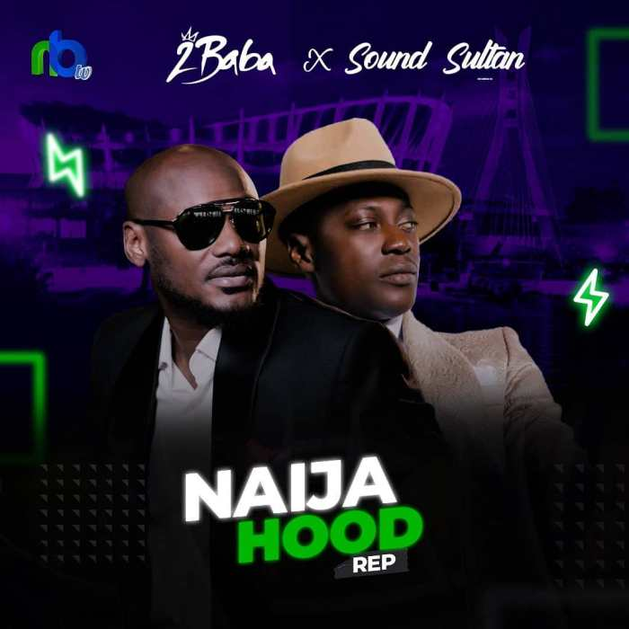 2Baba x Sound Sultan Naija Hood Rep