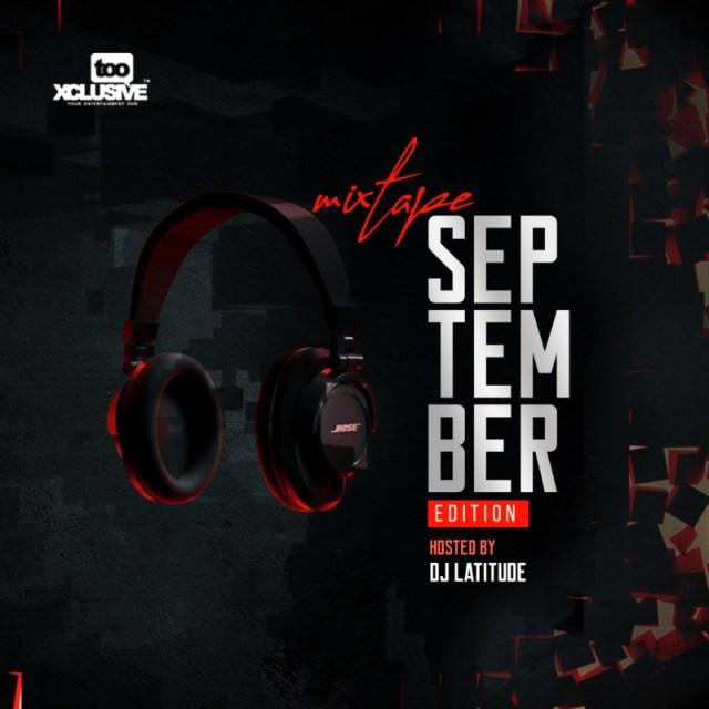 DJ Latitude Tooxclusive Mixtape September Edition