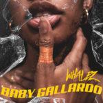 """Whalez – """"Baby Gallardo"""""""