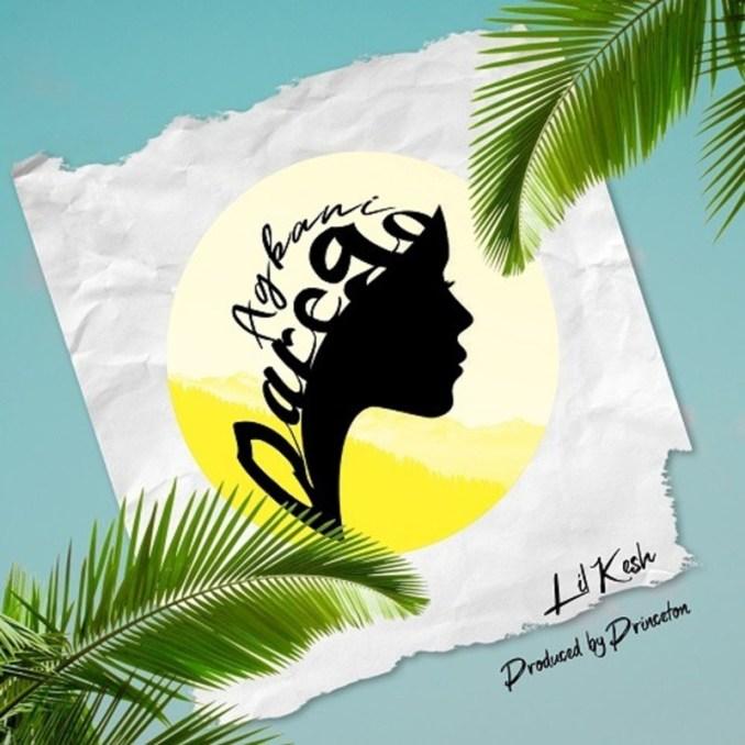 Lil Kesh Agbani Darego Lyrics