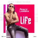 "Prince Lawman – ""Life"" (Prod. by J Noony)"