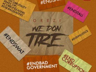 """Orezi – """"We Don Tire"""""""