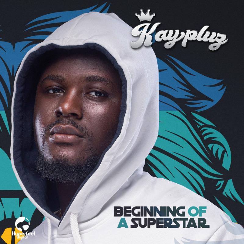 Kaypluz - Beginning Of A Superstar