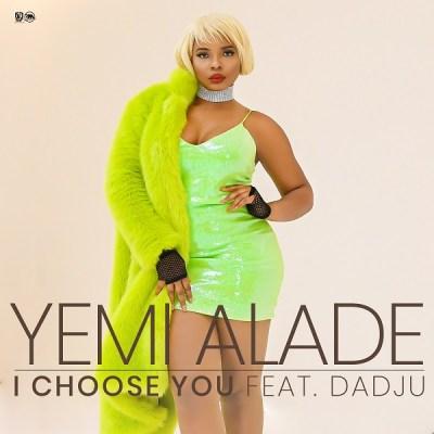 Yemi Alade ft. Dadju – I Choose You (Prod. Amir)
