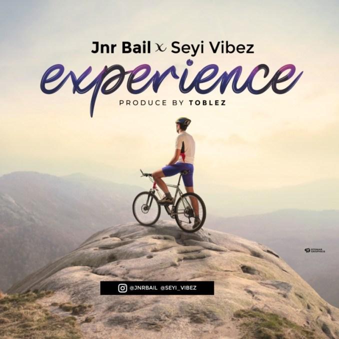 "Jnr Bail – ""Experience"" ft. Seyi Vibez"