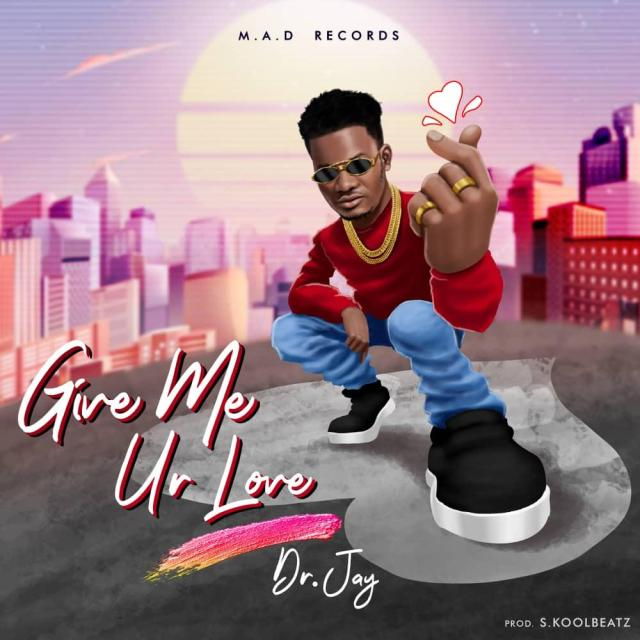 """Dr Jay – """"Give Me Your Love"""" 1"""