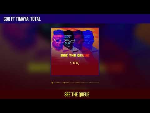 "CDQ – ""Total"" ft. Timaya"