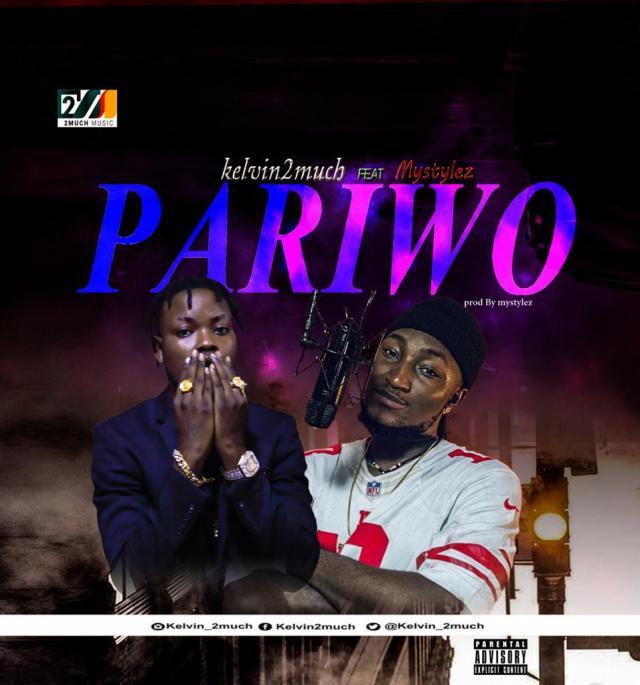 """Kelvin2Much – """"Pariwo"""" ft Mystylez 1"""