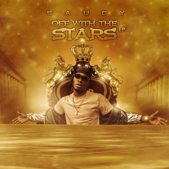 """EP: Saucy – """"Off With The Stars"""" 1"""