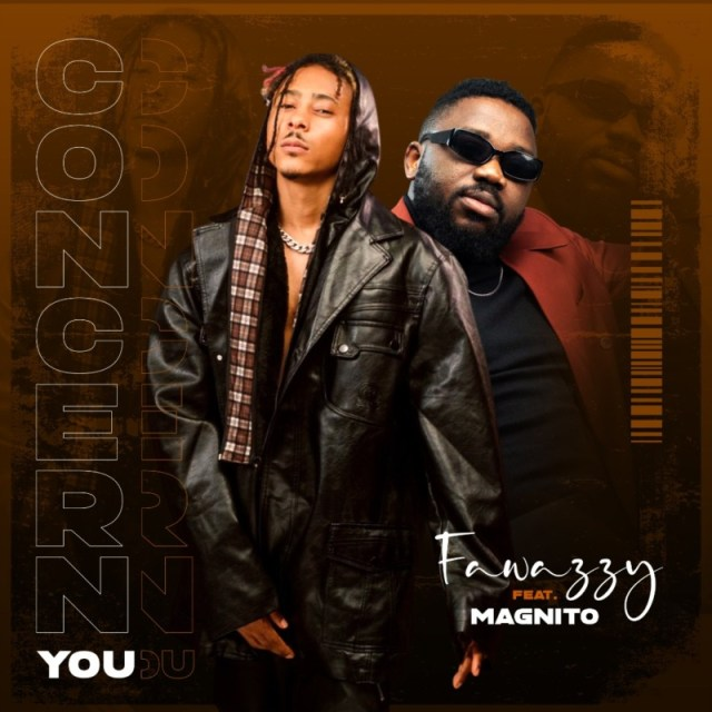 "Fawazzy – ""Concern You"" f. Magnito 1"