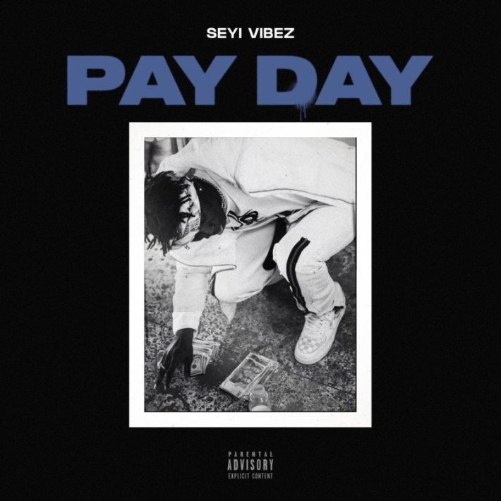 Seyi Vibez Pay Day