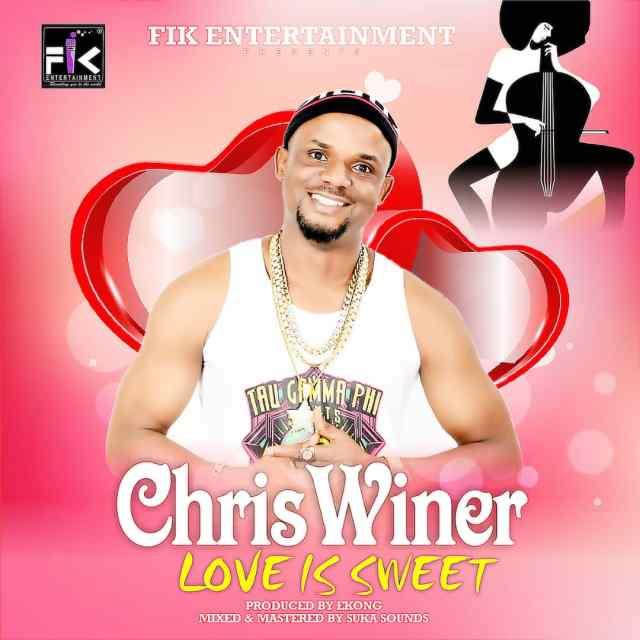 """ChrisWiner – """"Love Is Sweet"""" 1"""