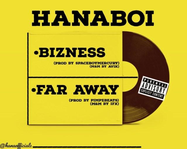 "Hanaboi – ""Bizness"" + ""Far Away"" 1"