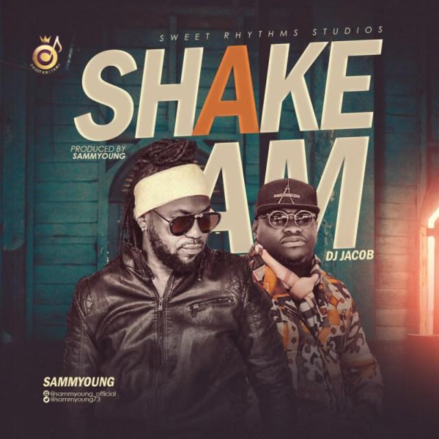 "SammYoung x DJ Jacob – ""Shake Am"" 1"