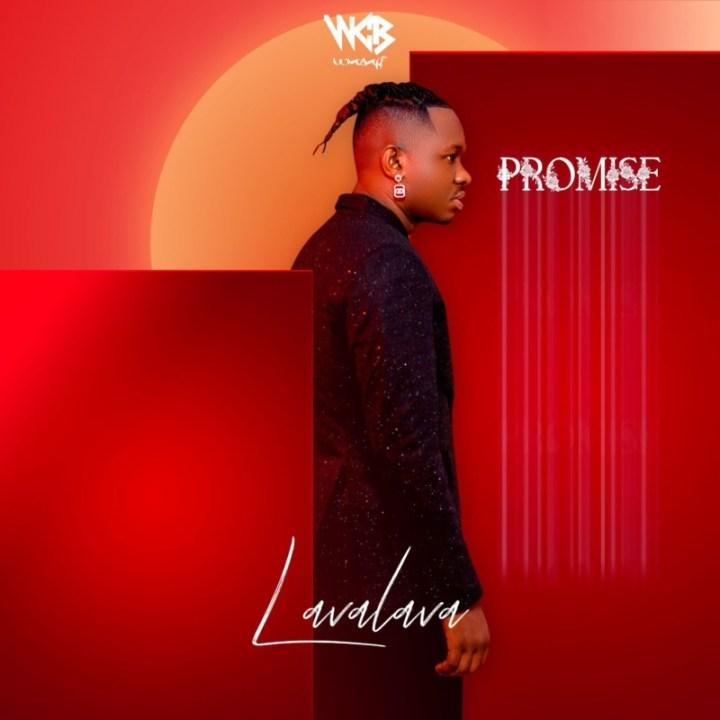 "[EP] Lava Lava – ""Promise"" ft. Mbosso x Diamond Platnumz"