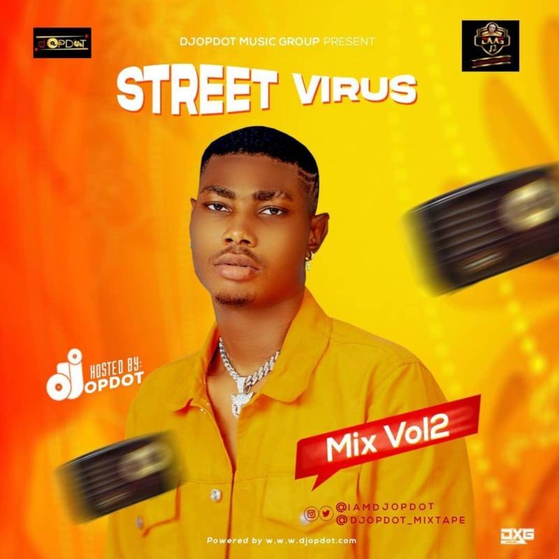 """[Mixtape] DJ OP Dot – """"Street Virus Mix"""" Vol. 2"""
