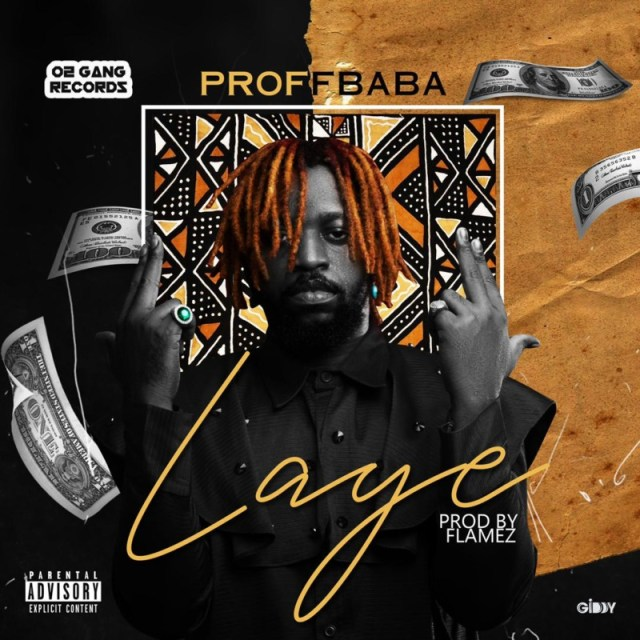 """Proff Baba"" Drops A New Seasoning Single – ""Laye"" 1"