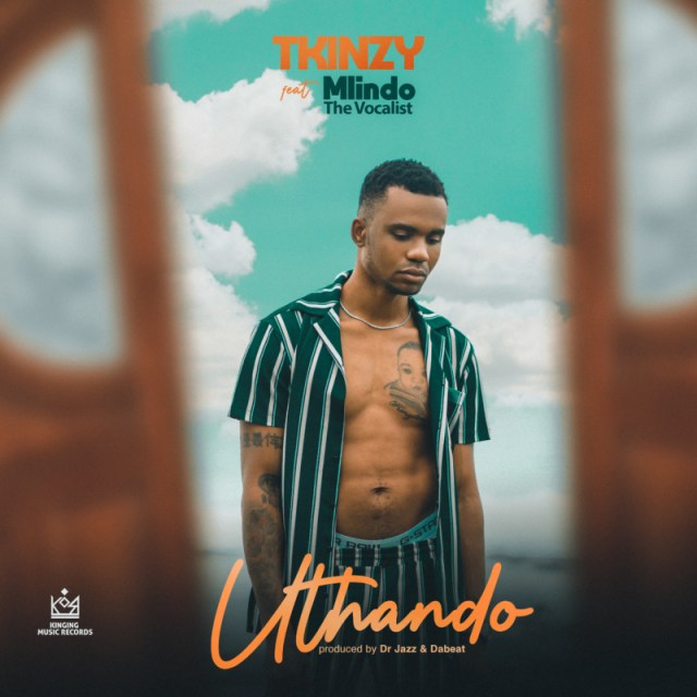 "VIDEO: TKinzy – ""Uthando"" ft. Mindo the Vocalist 1"