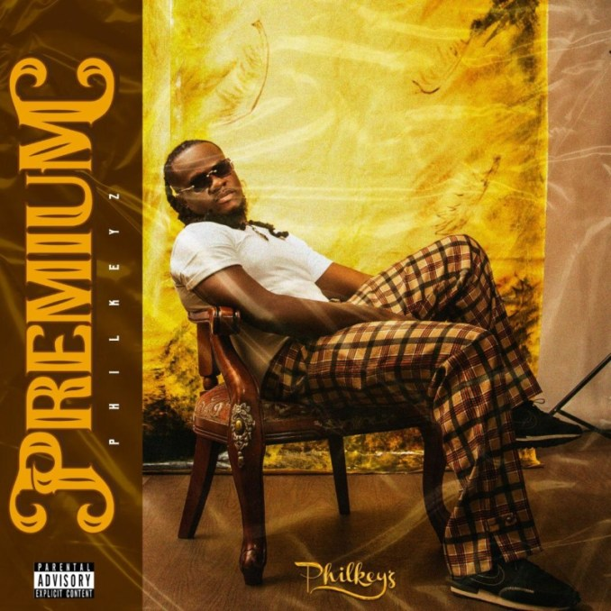 "[EP] Philkeyz – ""Premium"" ft. Blaqbonez, Yemi Alade…"