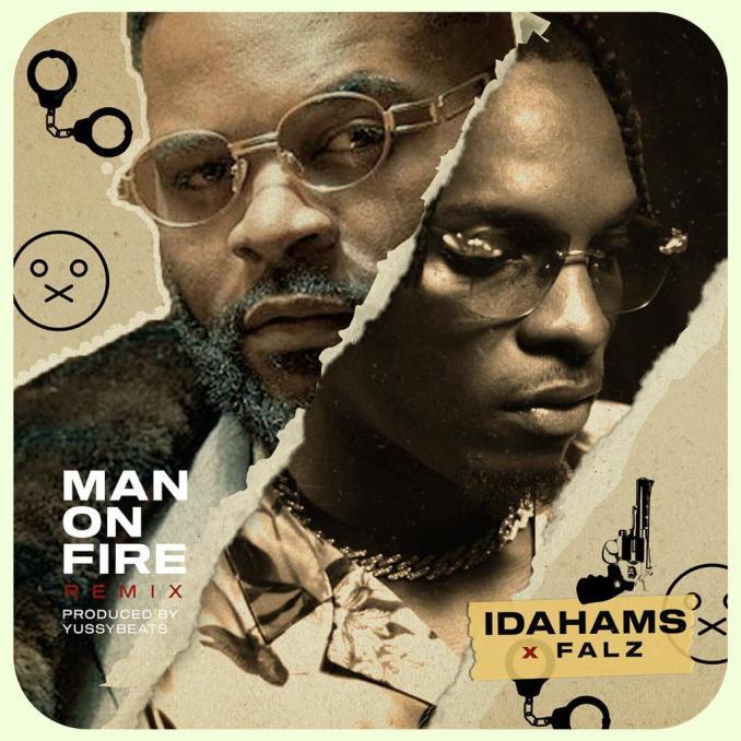 """Idahams – """"Man On Fire"""" (Remix) ft. Falz"""
