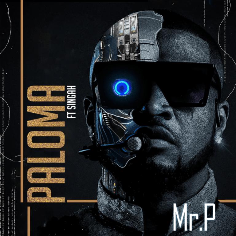 "[Mp3] Mr P – ""Paloma"" ft. Singah"