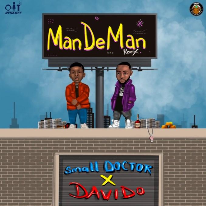Small Doctor Davido ManDeMan (Remix)