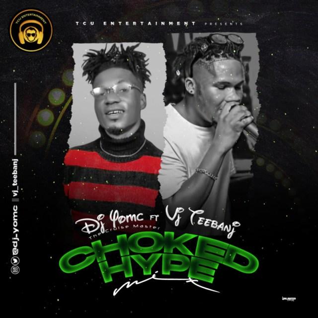 DJ Yomc Choked Hype Mix VJ Teebanj
