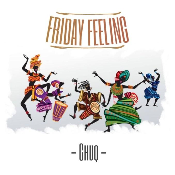 """Chuq – """"Friday Feeling"""""""