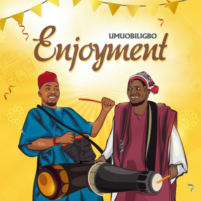 """Umu Obiligbo – """"Enjoyment"""""""