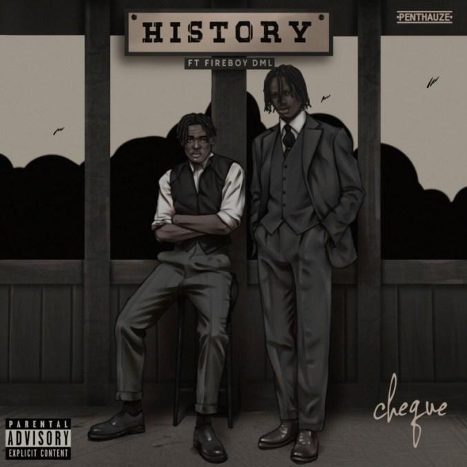 """Cheque x Fireboy DML – """"History"""""""