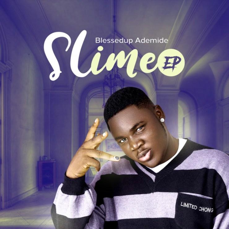 EP: Blessedup Ademide - Slime