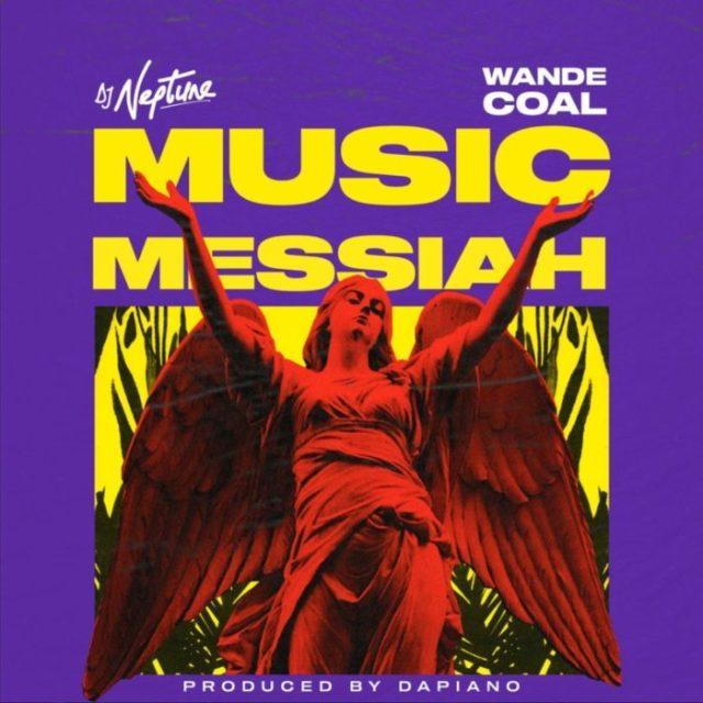 Wande Coal DJ Neptune Music Messiah Lyrics