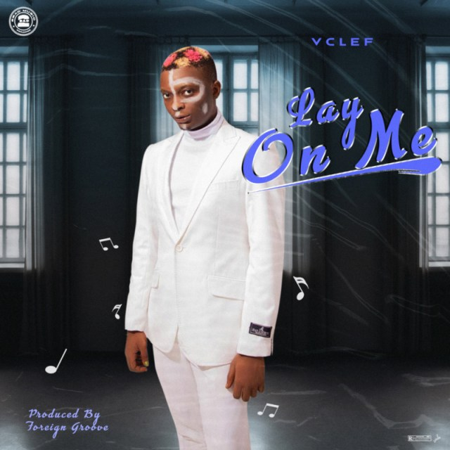 """VCLEF – """"Lay On Me"""" Listen NOW! 1"""