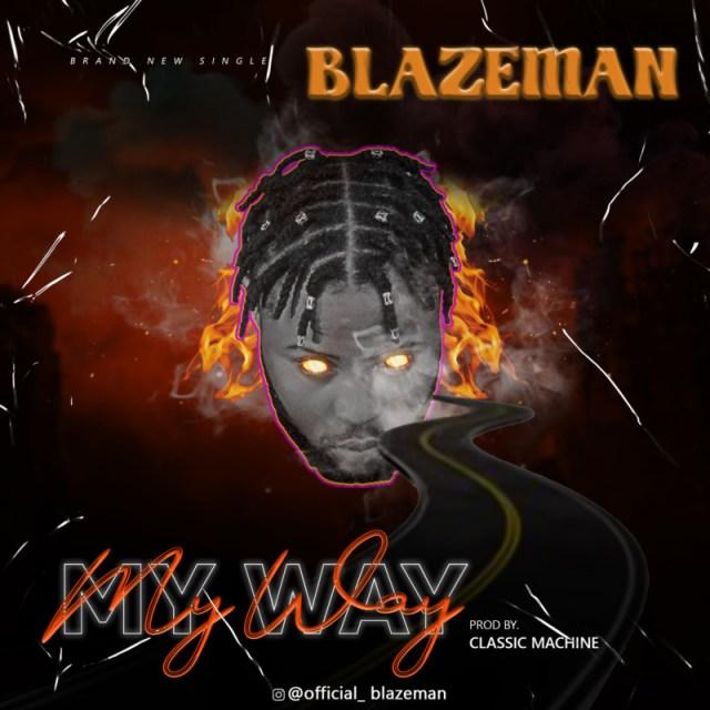 "[Audio + Video] Blazeman – ""My Way"" 1"