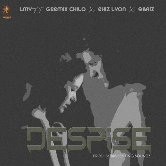 """LMY ft. Geemix Chilo x Ehiz x Qbaiz – """"Despise"""" 1"""