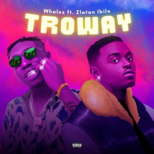 """Whalez x Zlatan – """"Troway"""" (Prod. by Rexxie) 1"""
