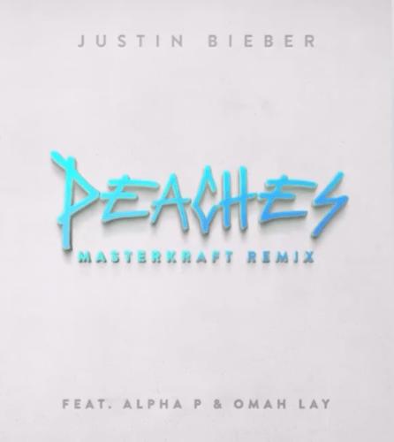 Justin Bieber Peaches (Masterkraft Remix) Alpha P Omah Lay