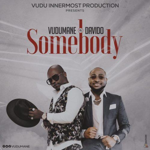 "Vudumane – ""Somebody"" ft. Davido 1"
