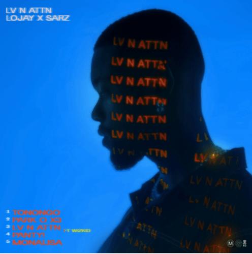 "[EP] Lojay x Sarz – ""LV N ATTN"" The EP 4"