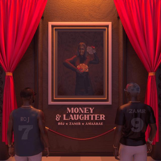 Boj, Zamir Amaarae Money & Laughter