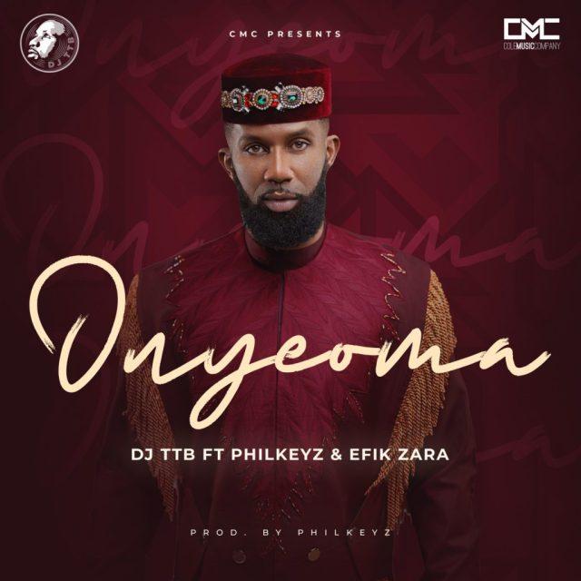 "Dj TTB – ""Onyeoma"" ft. Philkeyz x Efik Zaza 1"