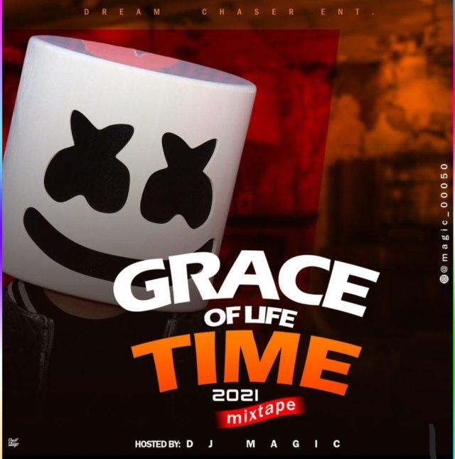 """[Mix] DJ Magic – """"Grace Of Life Time 2021 Mixtape"""" 1"""