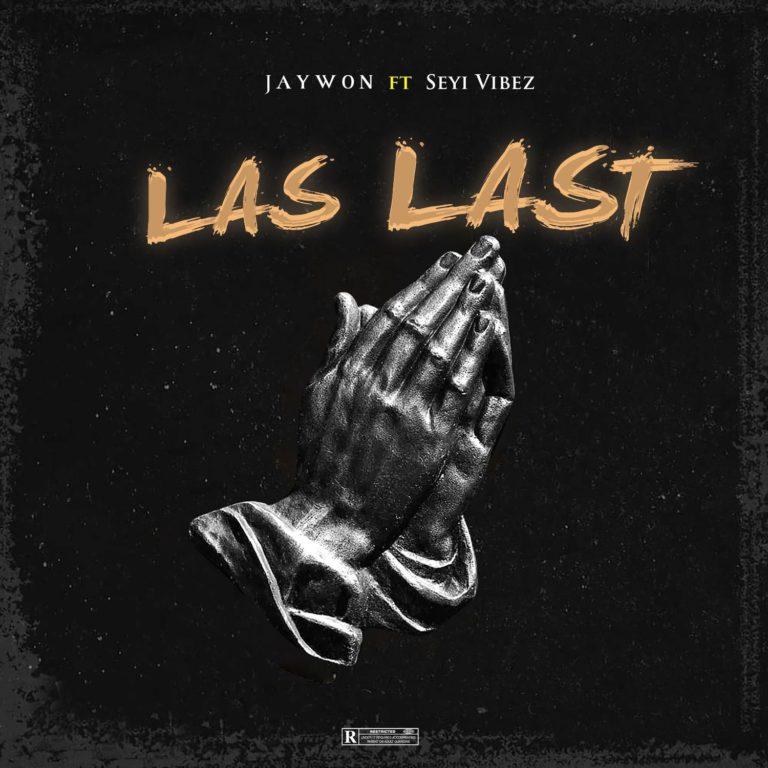 "Download Mp3: Jaywon – ""Las Last"" ft. Seyi Vibez"