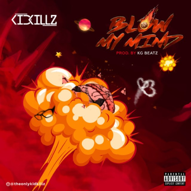 "VIDEO | AUDIO: Kidkillz – ""Blow My Mind"" 1"