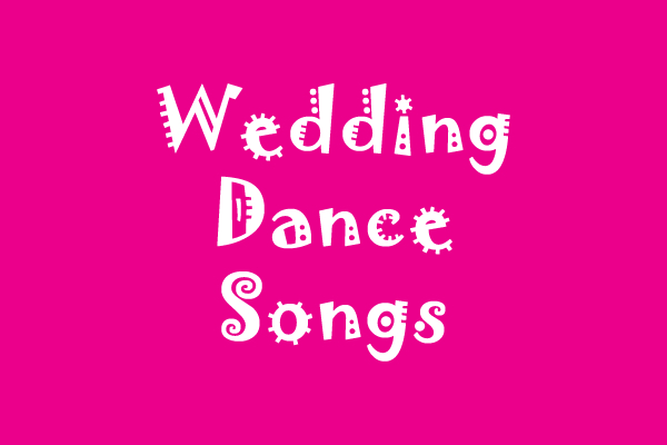 Popular Wedding Dance Songs