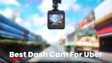 Photo of Best Dash Cam for Uber 2020 Reviews/Buyers Guide