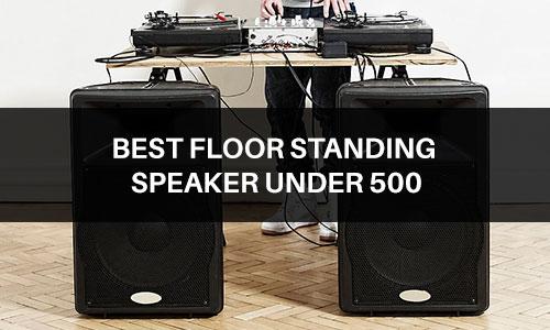 best-floor-standing-speaker-under-500
