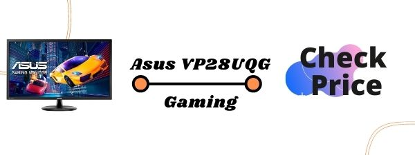 ASUS VP28UQG 28 Best Gaming Monitors For PS5 2020